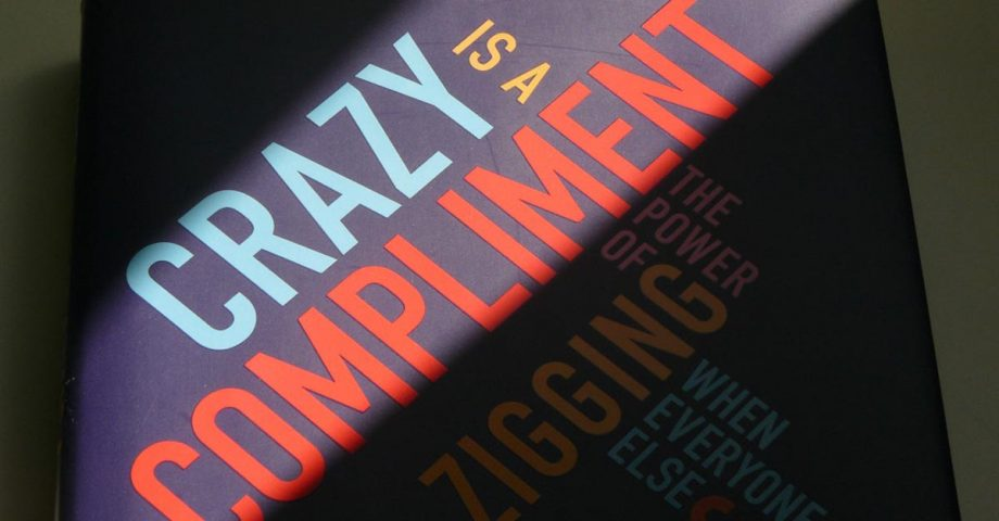 """Crazy is a compliment"" di Linda Rottenberg"