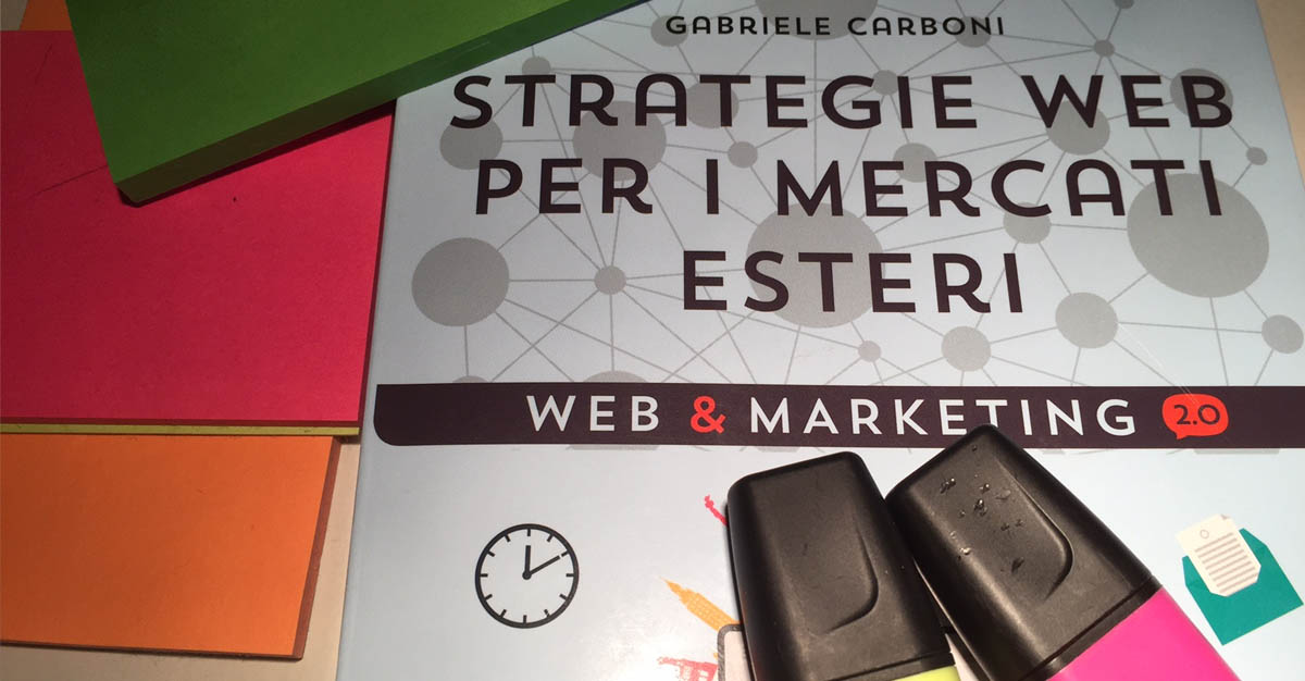 """Strategie web per i mercati esteri"" di G. Carboni"