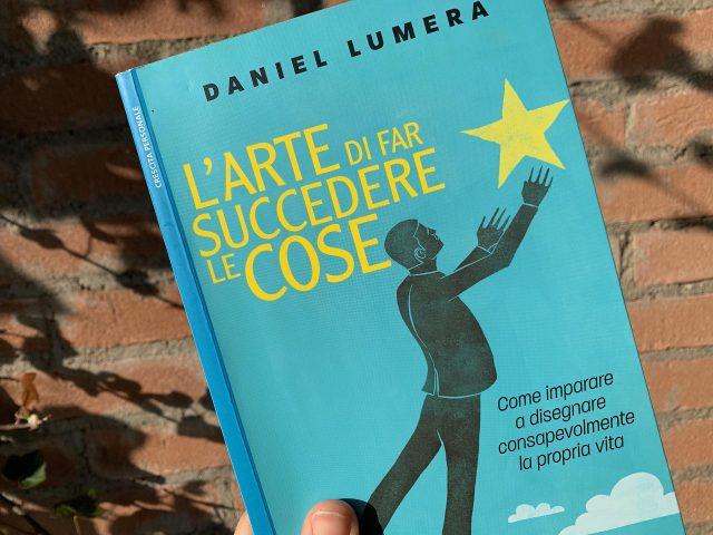 """""""L'arte di far succedere le cose"""" di Daniel Lumera"""