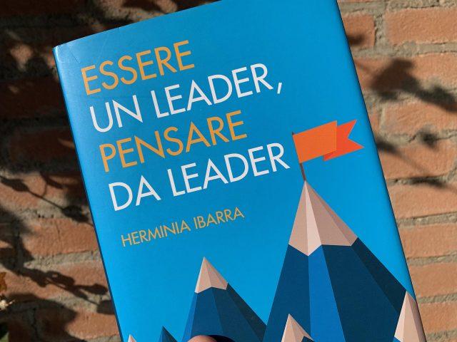 """""""Essere un leader, pensare da leader"""" di Herminia Ibarra"""