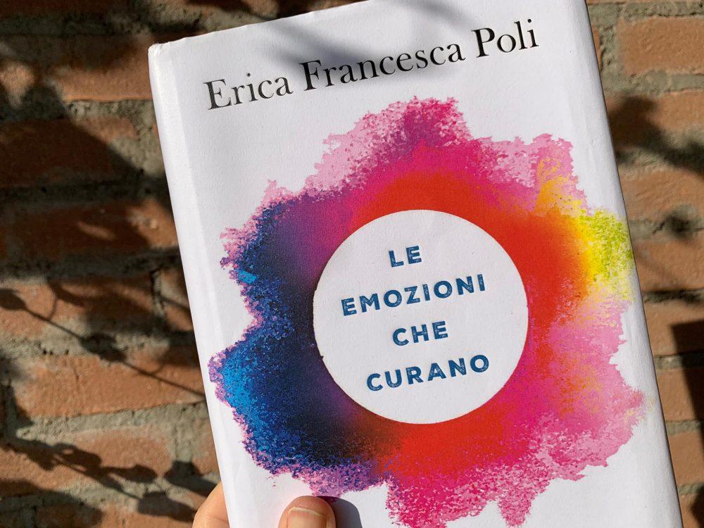 """""""Le emozioni che curano"""" di Erica Francesca Poli"""